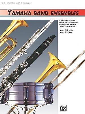 Yamaha Band Ensembles, Bk 1: Alto Sax, Baritone Sax  by  John Kinyon