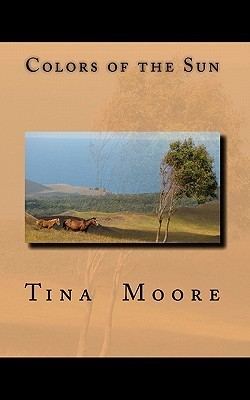 Colors of the Sun Tina Moore