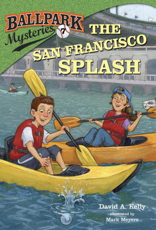 The San Francisco Splash (Ballpark Mysteries, #7) David A. Kelly