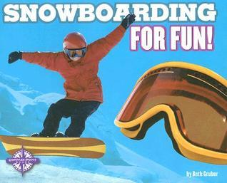 Snowboarding for Fun! (For Fun!: Sports series) (For Fun!: Sports)  by  Beth Gruber
