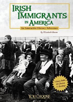 Irish Immigrants in America Elizabeth Raum