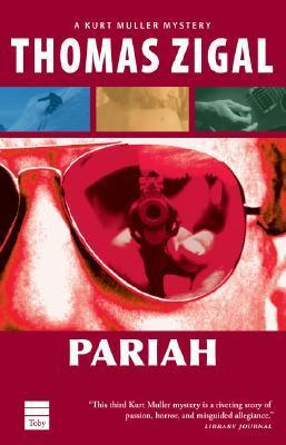 Pariah (Kurt Muller Trilogy) Thomas Zigal