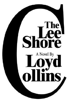 The Lee Shore  by  Loyd Collins
