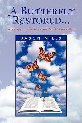 A Butterfly Restored...  by  Jason Mills