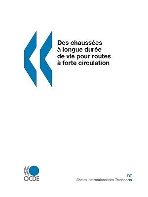 Des Chausses Longue Dure de Vie Pour Routes Forte Circulation  by  OECD/OCDE