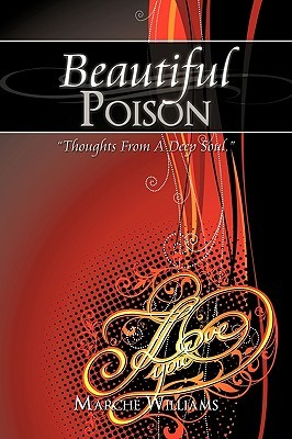 Beautiful Poison - Thoughts From A Deep Soul  by  Marche Williams