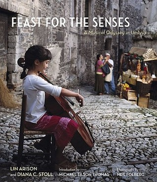 Feast for the Senses: A Musical Odyssey in Umbria  by  Lin Arison