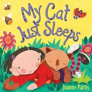 My Cat Just Sleeps. Joanne Partis