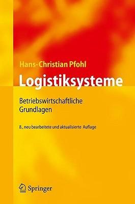 Logistiksysteme: Betriebswirtschaftliche Grundlagen Hans-Christian Pfohl