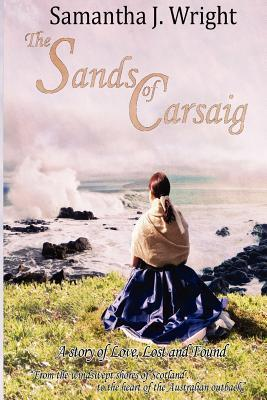 The Sands of Carsaig: A Story of Love Lost and Found  by  Samantha J. Wright