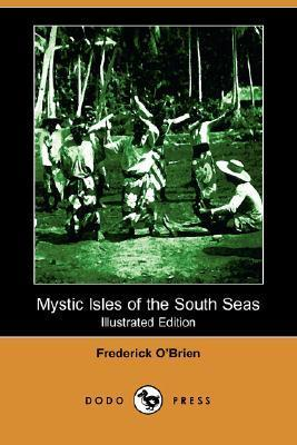 Mystic Isles of the South Seas (Illustrated Edition) Frederick OBrien