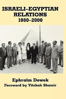 Israeli-Egyptian Relations, 1980-2000 Ephraim Dowek