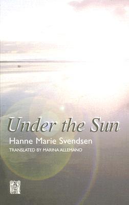 Under the Sun  by  Hanne Marie Svendsen