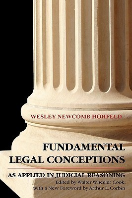 Fundamental Legal Conceptions as Applied in Judicial Reasoning Wesley Newcomb Hohfeld