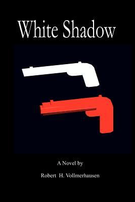 White Shadow  by  Robert H. Vollmerhausen