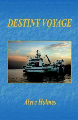 Destiny Voyage  by  Alyce, Holmes
