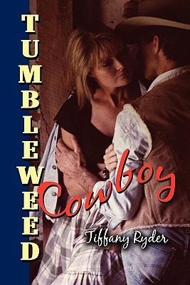 Tumbleweed Cowboy  by  Tiffany Ryder