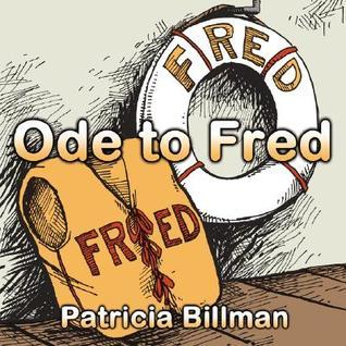 Ode to Fred  by  Patricia Billman