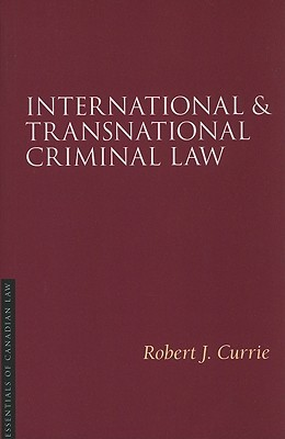 International & Transnational Criminal Law  by  Robert J. Currie