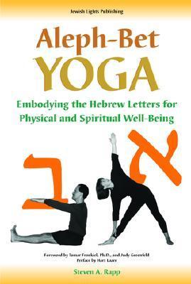 Aleph-Bet Yoga Steven A. Rapp
