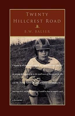 Twenty Hillcrest Road  by  B. Balser