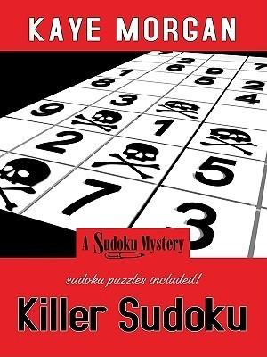 Killer Sudoku  by  Kaye Morgan