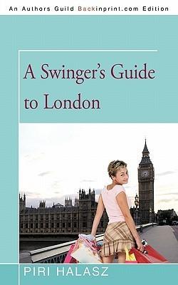 A Swingers Guide to London Piri Halasz