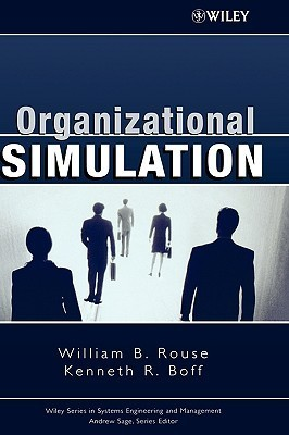 Organizational Simulation William B. Rouse
