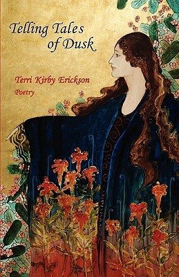 Telling Tales of Dusk  by  Terri Kirby Erickson