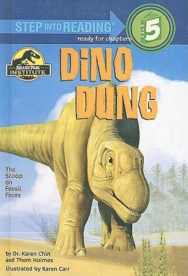 Dino Dung: The Scoop On Fossil Feces (Step Into Reading: A Step 5 Book) Karen Chin