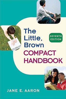 Little, Brown Compact Handbook (7th Edition) Jane E. Aaron