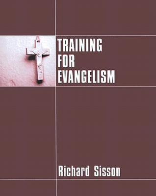 Training for Evangelism  by  Richard Sisson
