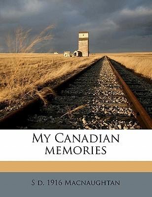 My Canadian Memories  by  Sarah Macnaughtan