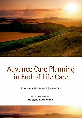 Advance Care Planning in End of Life Care Keri Thomas