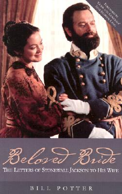 Beloved Bride: The Letters of Stonewall Jackson to His Wife  by  William Potter