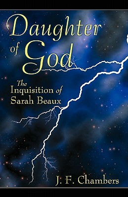 Daughter of God: The Inquisition of Sarah Beaux  by  J. F. Chambers
