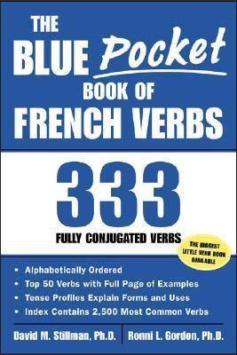 The Blue Pocket Book of French Verbs: 333 Fully Conjugated Verbs  by  David M. Stillman