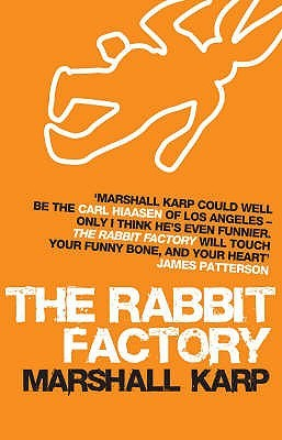 The Rabbit Factory: A Novel.  by  Marshall Karp by Marshall Karp