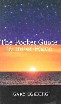 Pocket Guide to Inner Peace Gary Egeberg