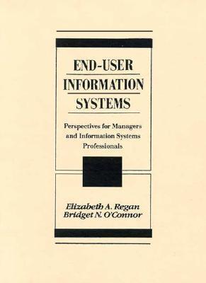 End User Information Systems Elizabeth Ann Regan
