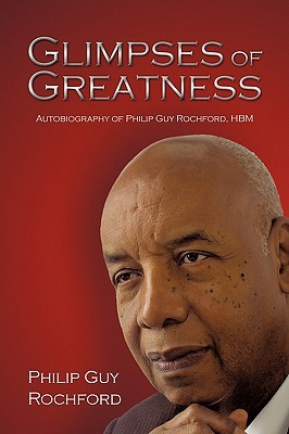 Glimpses of Greatness: Autobiography of Philip Guy Rochford, Hbm Philip Guy Rochford