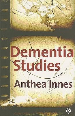Dementia Studies  by  Anthea Innes
