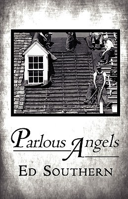 Parlous Angels Ed Southern