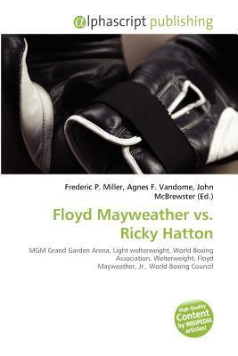 Floyd Mayweather vs. Ricky Hatton  by  Frederic P.  Miller