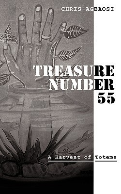 Treasure Number 55: A Harvest of Totems  by  Chris Agbaosi
