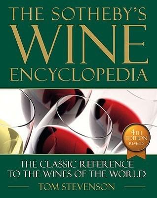 Sothebys Wine Encyclopedia: Fourth Edition, Revised Tom Stevenson