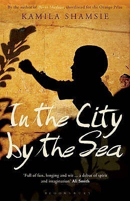 In the City the Sea by Kamila Shamsie