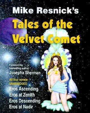 Tales of the Velvet Comet (Velvet Comet, #1-4) Mike Resnick