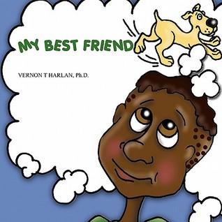 My Best Friend Vernon T. Harlan