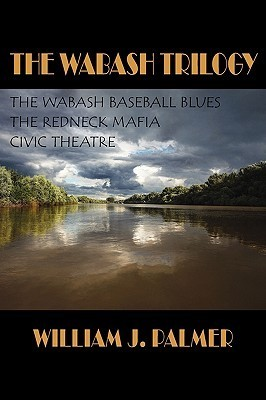 The Wabash Trilogy  by  William J. Palmer